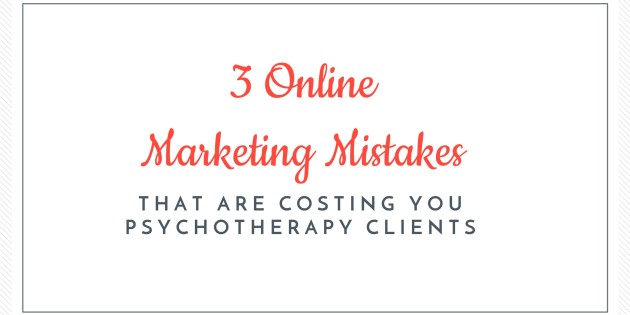 3 Online MIstakes for Psychotherapists